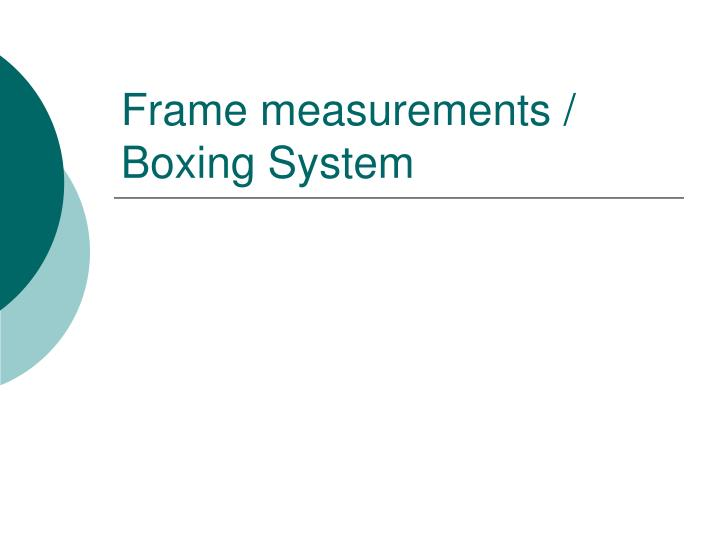 Frame measurements /