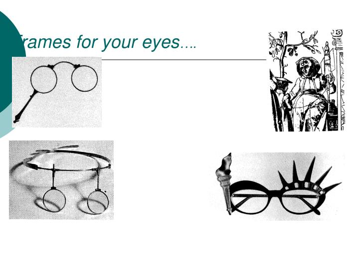 Frames for your eyes