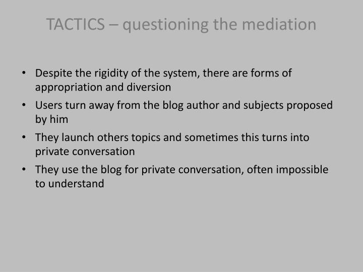 TACTICS – questioning the mediation