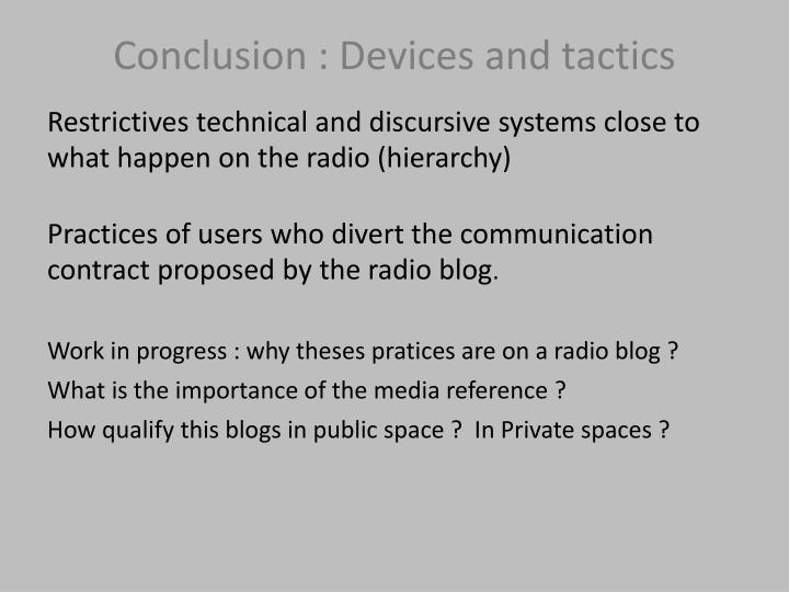 Conclusion : Devices and tactics