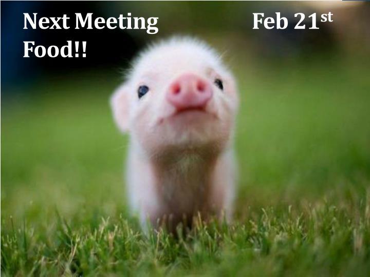 Next Meeting                    Feb