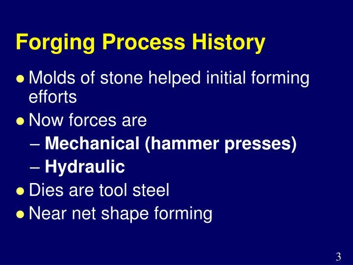 Forging Process History