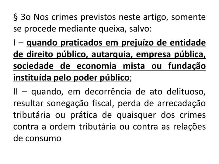 § 3o Nos crimes previstos neste artigo,