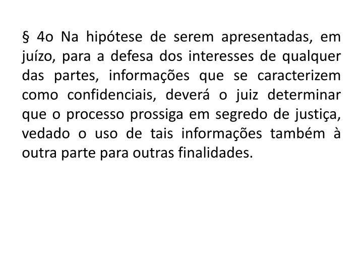 § 4o Na hipótese de serem apresentadas, em juízo, para a defesa dos interesses de qualquer das partes,