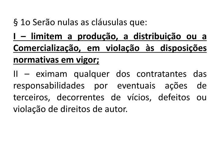 § 1o Serão nulas as cláusulas que: