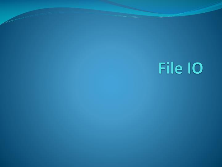 File IO