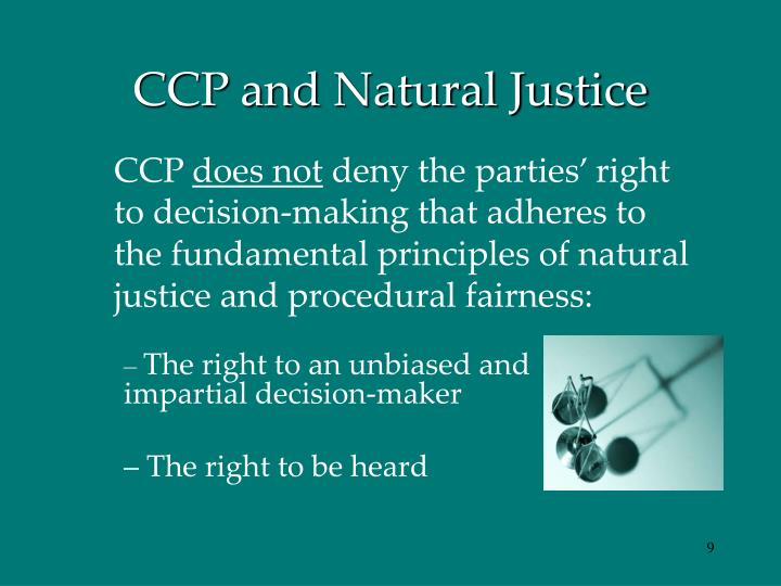 CCP and Natural Justice