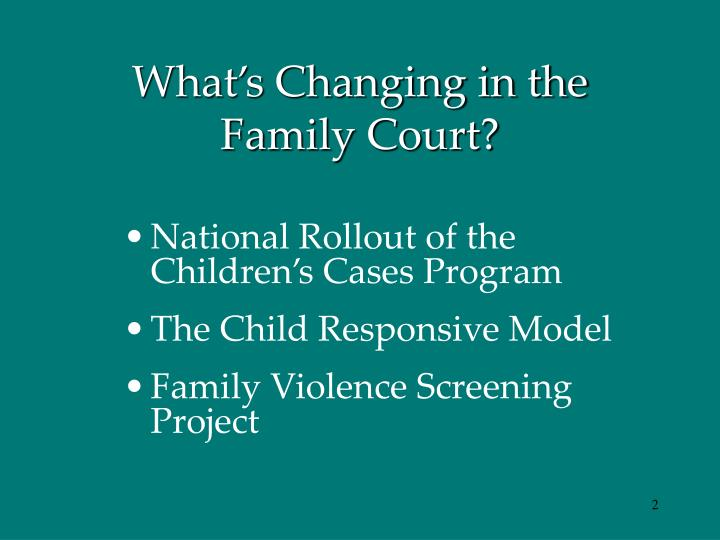 What s changing in the family court