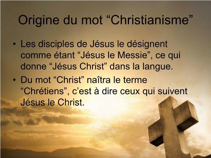 "Origine du mot ""Christianisme"""