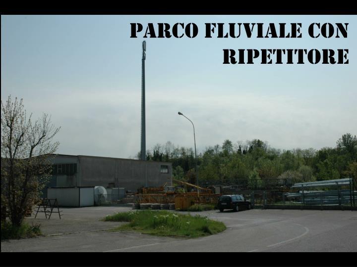 Parco Fluviale CON ripetitore