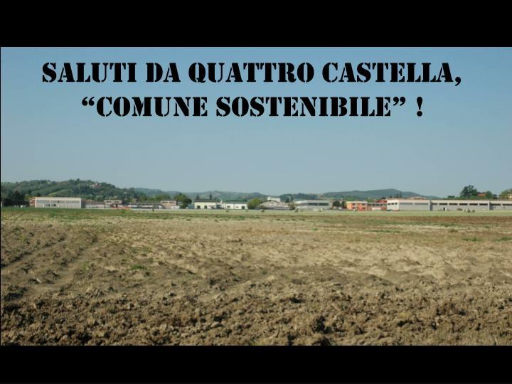 """SALUTI Da QUATTRO CASTELLA, """"COMUNE SOSTENIBILE"""" !"""