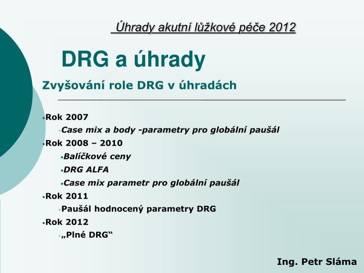 Zvyšování role DRG v úhradách