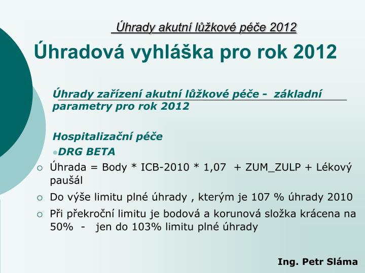 Úhrady zařízení akutní lůžkové péče -  základní parametry pro rok 2012