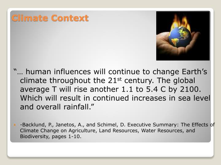 """… human influences will continue to change Earth's climate throughout the 21"
