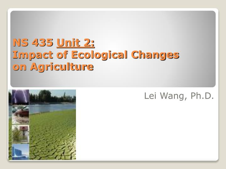 Ns 435 unit 2 impact of ecological changes on agriculture