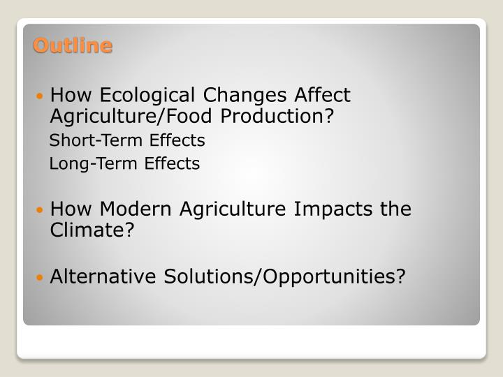 How Ecological Changes Affect Agriculture/Food Production?
