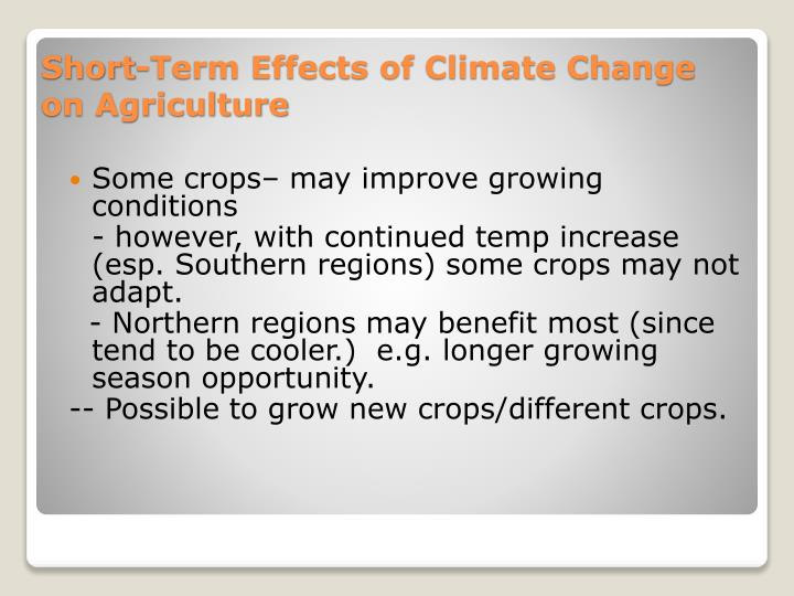 Some crops– may improve growing conditions