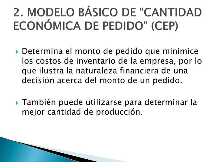 """2. MODELO BÁSICO DE """"CANTIDAD ECONÓMICA DE PEDIDO"""" (CEP)"""