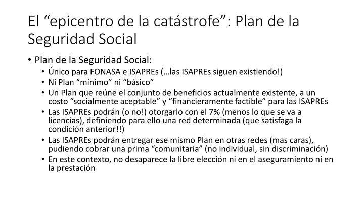 """El """"epicentro de la catástrofe"""": Plan de la Seguridad Social"""