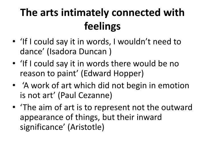 The arts intimately connected with feelings