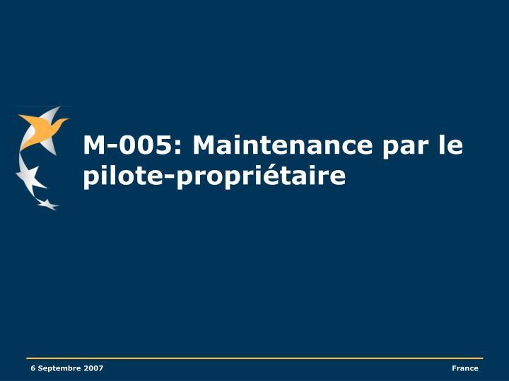 M-005: Maintenance par le pilote-propriétaire