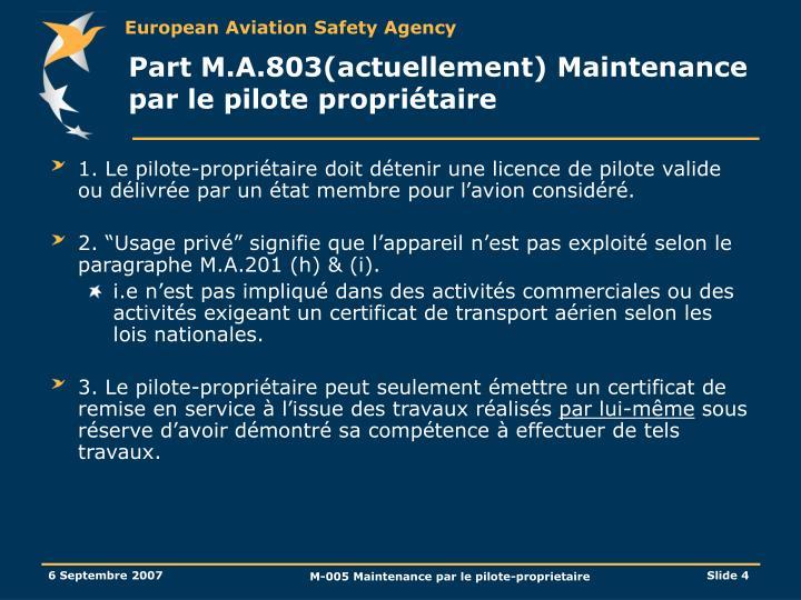 Part M.A.803(actuellement) Maintenance par le pilote propriétaire