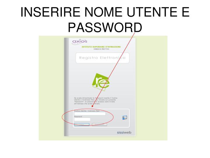 INSERIRE NOME UTENTE E PASSWORD