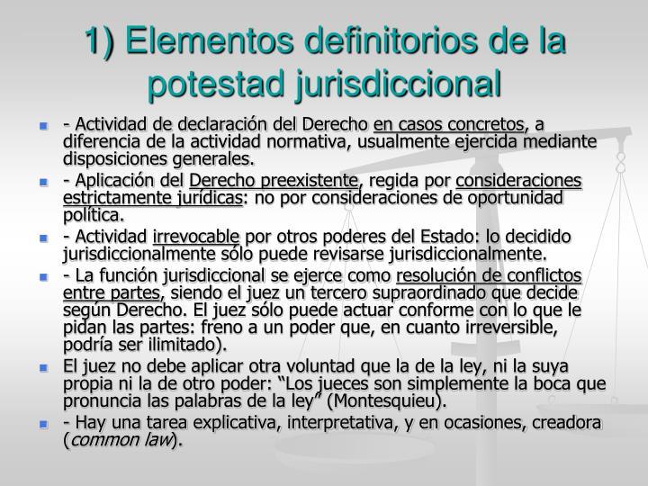 1) Elementos definitorios de la potestad jurisdiccional
