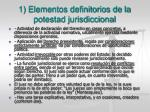 1 elementos definitorios de la potestad jurisdiccional