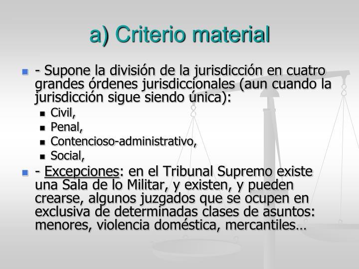 a) Criterio material