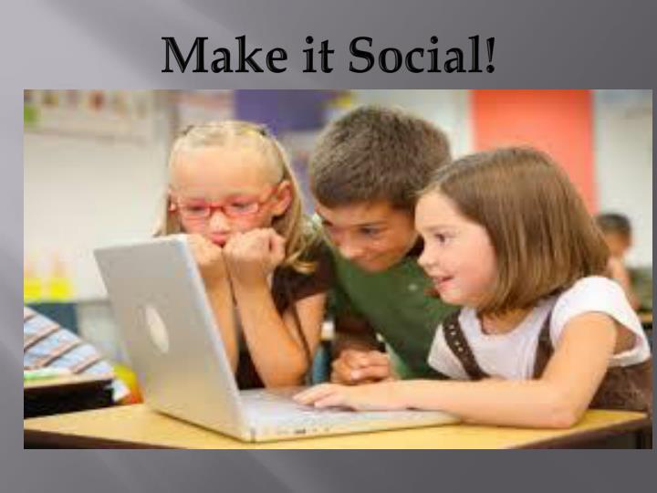 Make it Social!