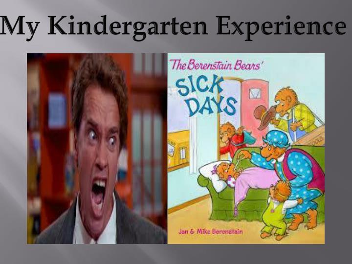 My Kindergarten Experience