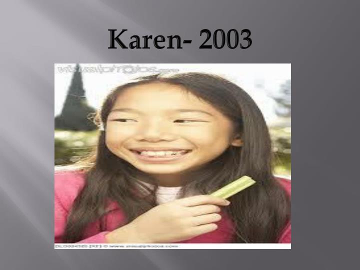 Karen- 2003