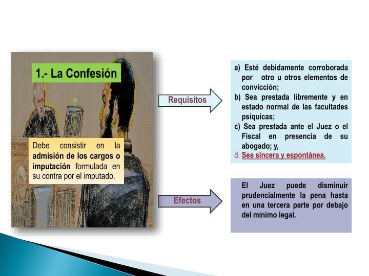 a) Esté debidamente corroborada por   otro u otros elementos de convicción;