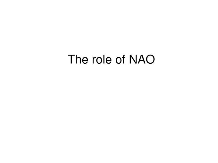 The role of NAO