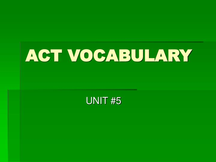 ACT VOCABULARY