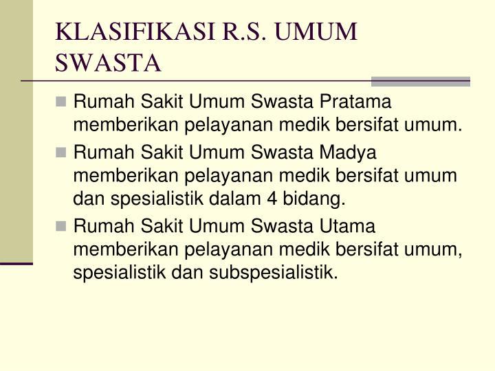 KLASIFIKASI R.S. UMUM SWASTA