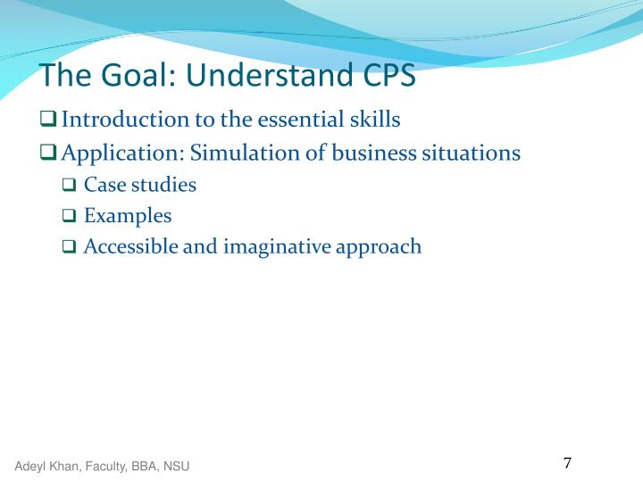 The Goal: Understand CPS