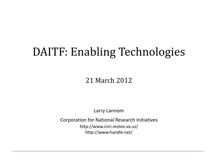 DAITF: Enabling Technologies