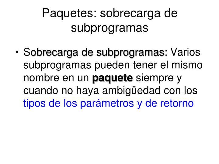 Paquetes: sobrecarga de subprogramas