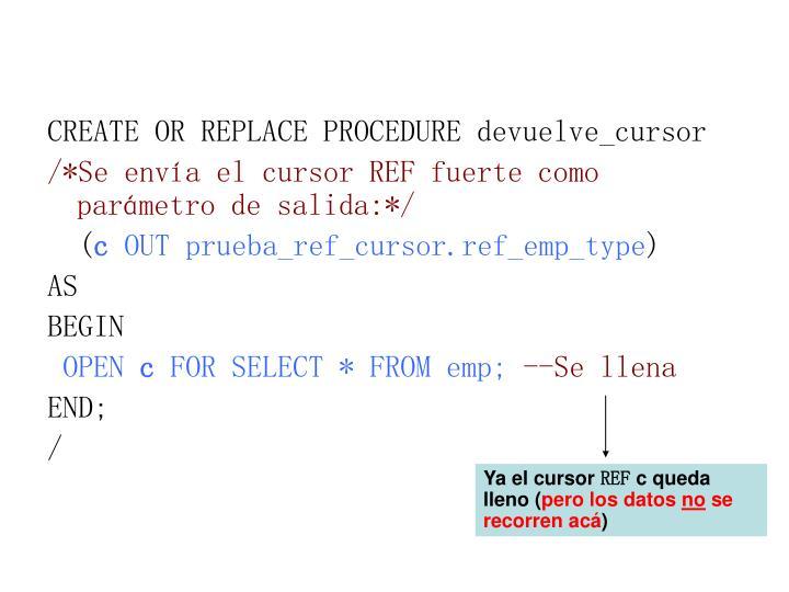 CREATE OR REPLACE PROCEDURE devuelve_cursor