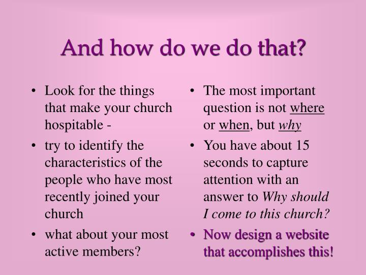 Look for the things that make your church hospitable -
