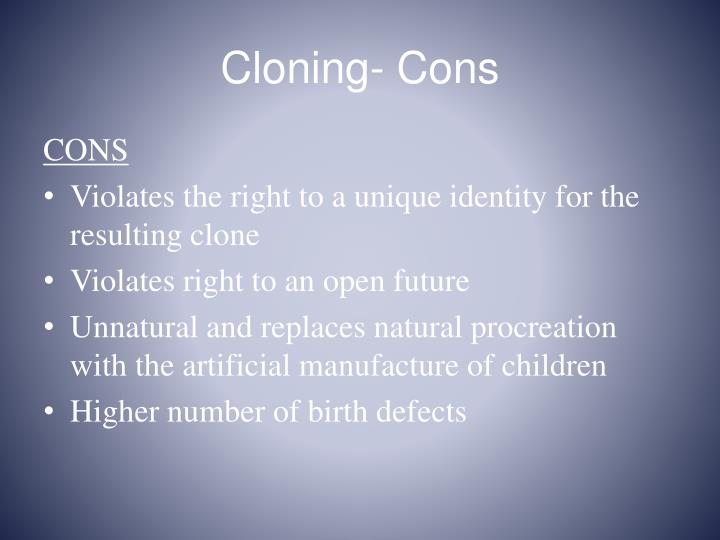 Cloning- Cons