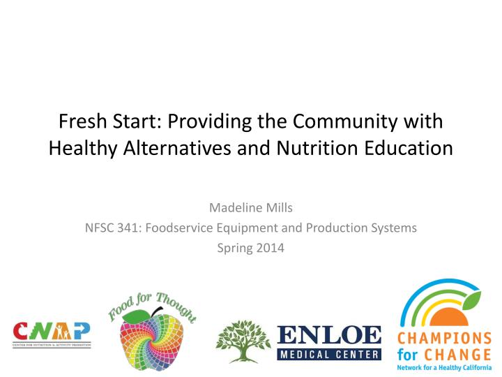 Fresh start providing the community with healthy alternatives and nutrition education