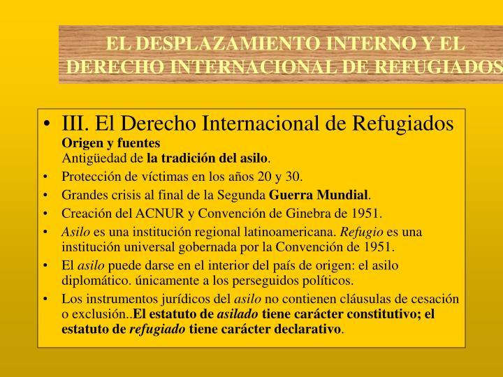 III. El Derecho Internacional de Refugiados