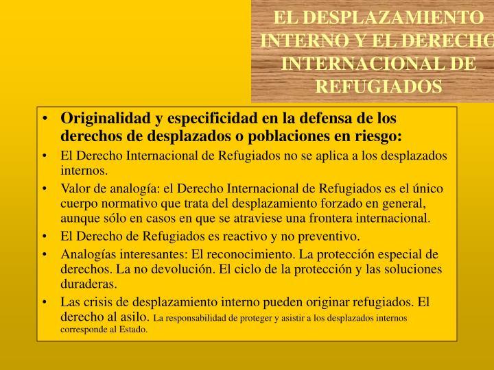 Originalidad y especificidad en la defensa de los derechos de desplazados o poblaciones en riesgo: