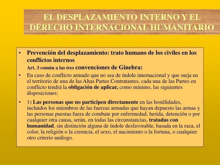 Prevención del desplazamiento: trato humano de los civiles en los conflictos internos