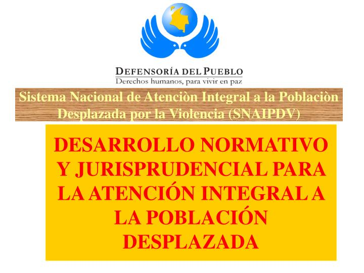 Sistema Nacional de Atenciòn Integral a la Poblaciòn Desplazada por la Violencia (SNAIPDV)