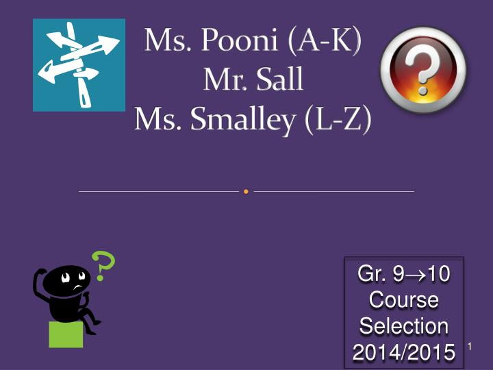 Ms pooni a k mr sall ms smalley l z