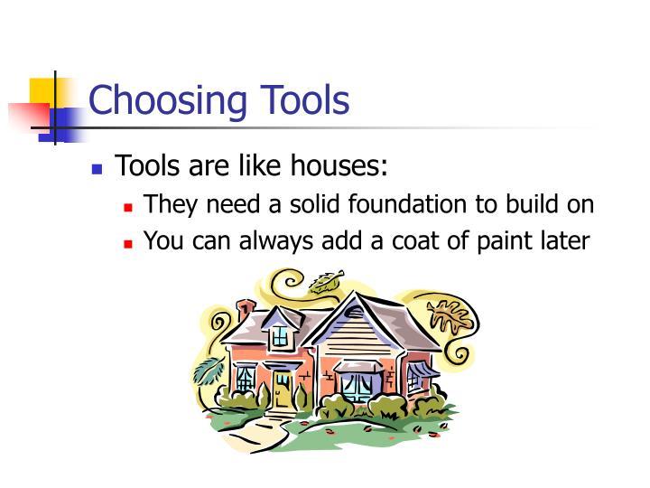 Choosing Tools